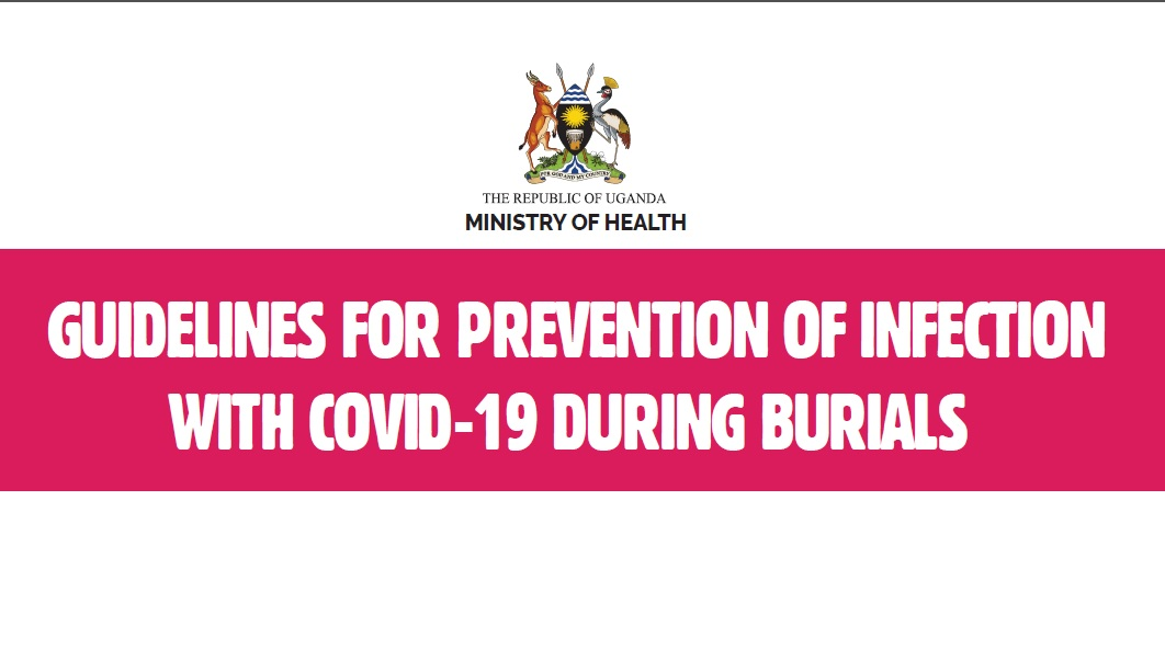 MoH Uganda Guidelines for Prevention of Infection With COVID-19 During Burials