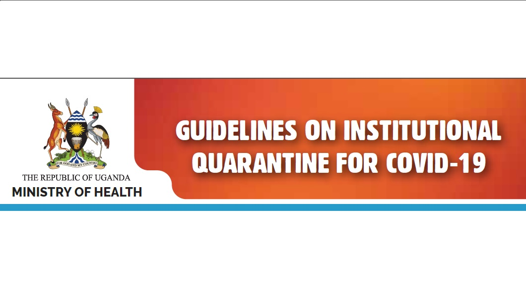 MoH Uganda Guidelines on Institutional Quarantine for COVID-19
